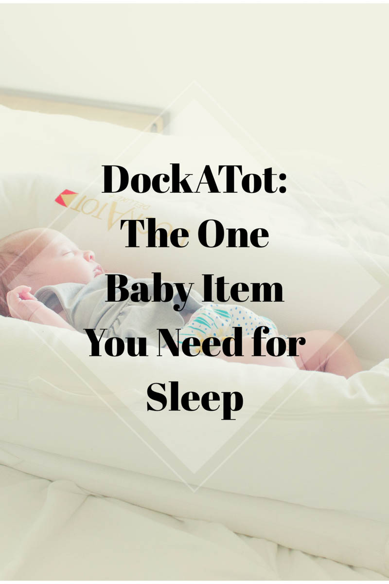DockaTot | Must Have Baby Gear | Baby Registy | Baby Lounger | Baby Shower Gift | Co-Sleeping | Baby Product Review